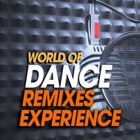 World of Dance Remixes Experience — сборник