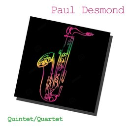 Paul Desmond: Quintet / Quartet — Paul Desmond