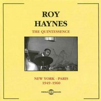 The Quintessence Roy Haynes: New York - Paris 1949-1960 — Roy Haynes