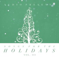 Songs for the Holidays, Vol. 3 — Andrews University AUdio