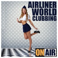 Airliner World Clubbing (Exclusive House Selection) — сборник