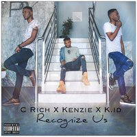 Recognize Us — C Rich, Kenzie, K.ID