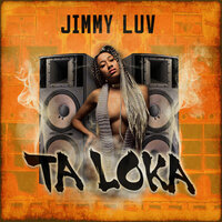 Ta Loka — Jimmy Luv