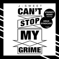 Can't Stop My Grime - Single — J-Sweet