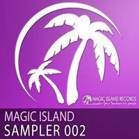 Magic Island Sampler 002 — Renov8, Der Mystik, Euphorik, Alex Reliic, Perplexity