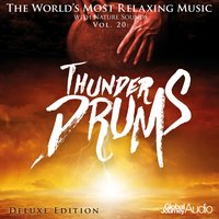 The World's Most Relaxing Music with Nature Sounds, Vol.20: Thunder Drums — Global Journey