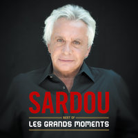 Les grands moments - Best Of — Michel Sardou