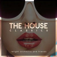 Relight Orchestra & Friends Present the House Classics — сборник