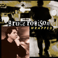 Wrapped — Bruce Robison
