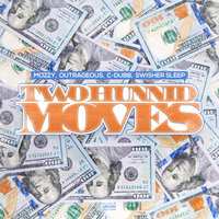 Two Hunnid Moves — Outrageous, Mozzy, C-Dubb, Swisher Sleep