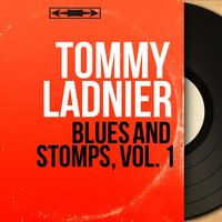 Blues and Stomps, Vol. 1 — Tommy Ladnier