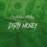 Dirty Money — Cadillac Mike