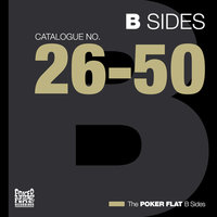 The Poker Flat B Sides - Chapter Two (the best of catalogue 26-50) — сборник