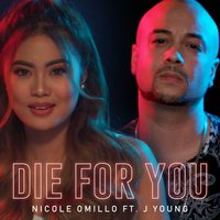 Die For You — J. Young, Nicole Omillo