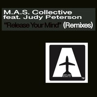 Release Your Mind Remix — M.A.S. Collective, Judy Peterson, M.A.S. Collective, Judy Peterson