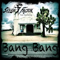 Bang Bang — Seven Factor, Toni Darling