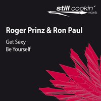 Get Sexy / Be Yourself — Roger Prinz, Ron Paul, Roger Prinz|Ron Paul