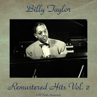 Remastered Hits, Vol. 2 — Billy Taylor