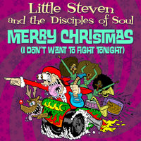 Merry Christmas (I Don't Want To Fight Tonight) — Little Steven & The Disciples Of Soul