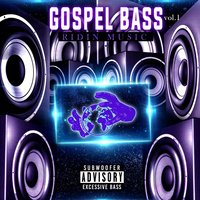 Gospel Bass, Vol. 1: Ridin' Music — Soul Recruiter