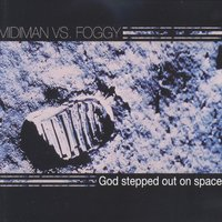 God Stepped out on Space — MiDiMAN feat. Foggy