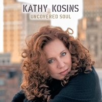 Uncovered Soul — Kathy Kosins
