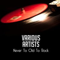 Never To Old To Rock — сборник