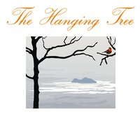 The Hanging Tree — The Hanging Tree