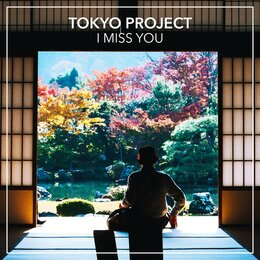 I Miss You — Tokyo Project