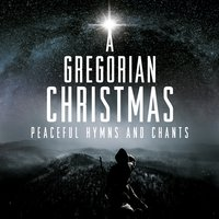 A Gregorian Christmas: Peaceful Hymns & Chants — сборник