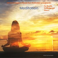 The Best Complete Ultimate Pure Meditation Arrangements — Global Journey