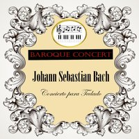 Baroque Concert, Johann Sebastian Bach, Concierto para Teclado — Sir Neville Marriner, Academy of St. Martin in the Fields, John Constable, Андрей Гаврилов, Andrei Gavrilov, John Constable, Sir Neville Marriner, Academy of St. Martin in the Fields, Иоганн Себастьян Бах