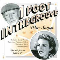 One Foot In The Groove: War Songs — Vera Lynn, Bing Crosby, Eric Winstone, Ivy Benson, Lew Stone, Glenn Miller & His Orchestra