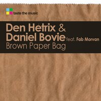 Brown Paper Bag — Den Hetrix, Daniel Bovie, Fab Morvan
