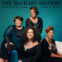 Go Tell It On The Mountain / No Room At The Inn — The McCrary Sisters