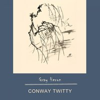 Gray Heron — Conway Twitty