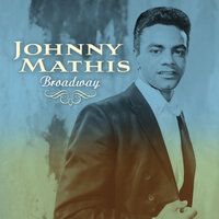 Broadway — Johnny Mathis