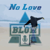 No Love — T Blow