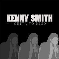 Outta Yo Mind — Kenny Smith