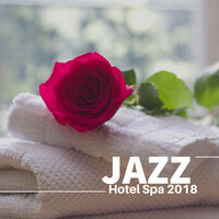 Jazz Hotel Spa 2018 - Piano Improvisation, Smooth Jazz, Relaxing Piano Music — Grand Hotel Spa