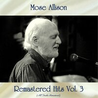 Remastered Hits Vol, 3 — Mose Allison