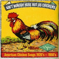 Ain't Nobody Here but Us Chickens — сборник