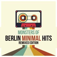 Monsters of Berlin Minimal Hits Remixed Edition — сборник