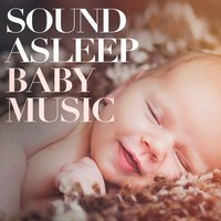 Sound Asleep Baby Music — Bedtime Baby, Smart Baby Lullabies, Mantra Yoga Music Oasis