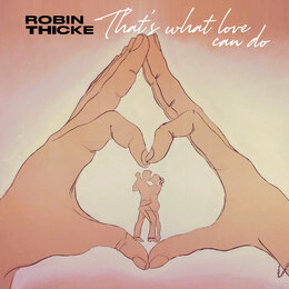 That's What Love Can Do — Robin Thicke