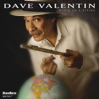 World on a String — Dave Valentin