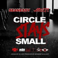 Circle Stays Small — Mozzy, Seanessy, DJ Loot, Tallboi