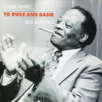 To Duke & Basie — Clark terry & Red Mitchell