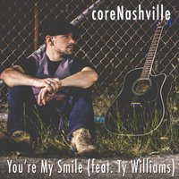 You're My Smile — Ty Williams, coreNashville