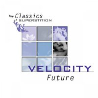 The Classics of Superstition: Future — Velocity